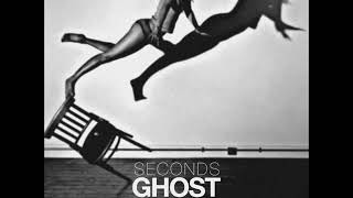 Ghost Loft - Seconds