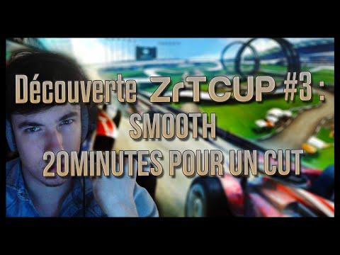 DECOUVERTE ZrT SMOOTH - 20 Minutes pour un cut...