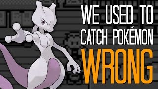 We used to catch Pokémon wrong - Here