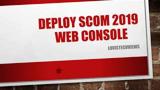 Step by Step - Deploy The Web Console for SCOM 2019