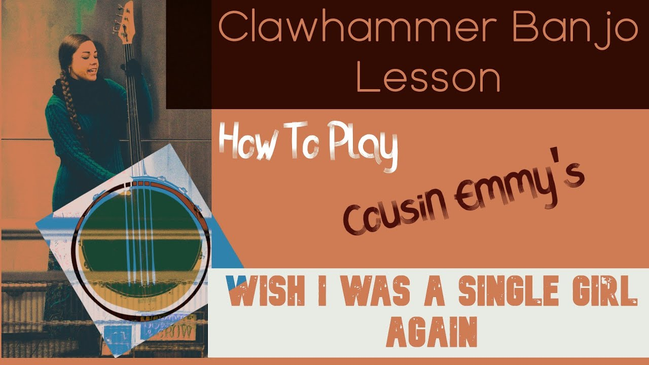 Cousin Emmy's Wish I Was a Single Girl Again - [Clawhammer Banjo Lesson + Tab]