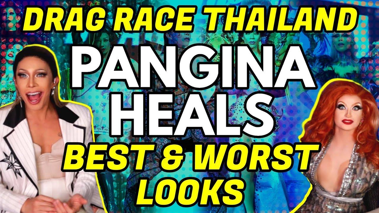 BEST & WORST Pangina Heals Looks from Drag Race Thailand: Season 1 & 2 | Mangled Morning