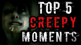 TOP 5 CREEPY MOMENTS PART 3