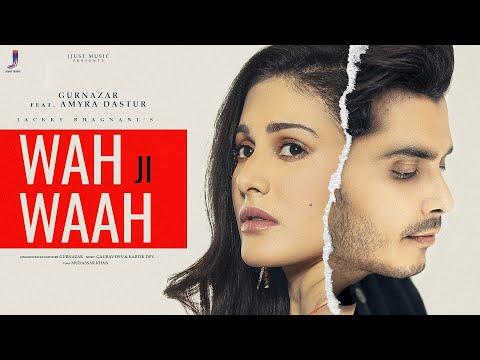 Wah Ji Waah - (Official Video) Gurnazar | Amyra Dastur - New Hindi Song 2021 - Latest Songs 2021