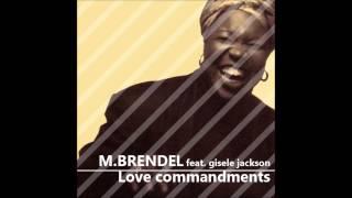 M.Brendel - Love Commandments - Feat. Gisele Jackson