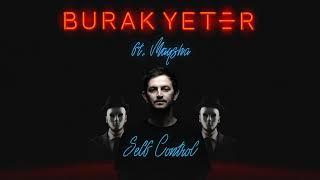 Burak Yeter ft. Maysha - Self Control