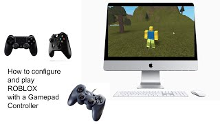 How to play ROBLOX with a USB Gamepad,PS4, Xbox controller.
