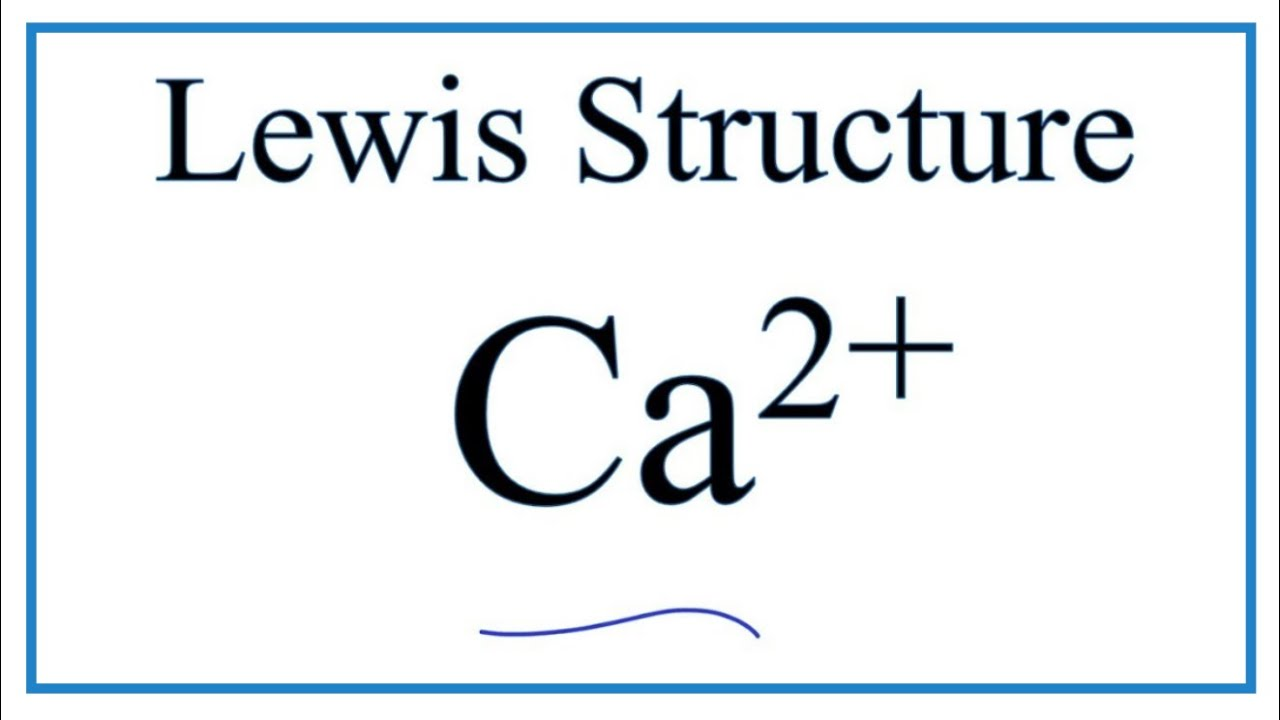 How To Draw The Ca2  Lewis Dot Structure