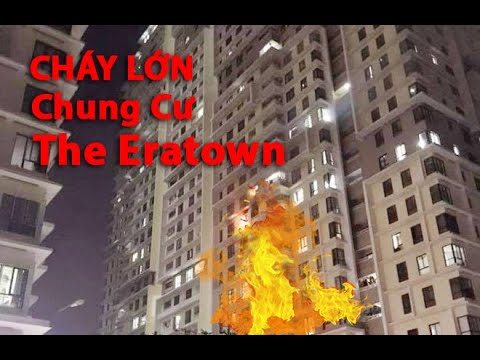 Cháy chung cư The Eratown – Nguyên nhân vì sao?