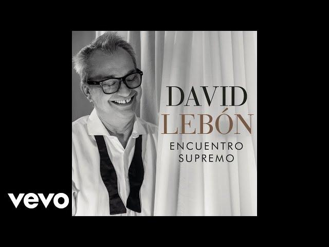 LAS COSAS QUE DIJISTE - David Lebon