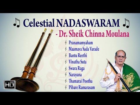 Dr. Sheik Chinna Moulana - Celestial Nadaswaram - Classical Instrumental - Jukebox