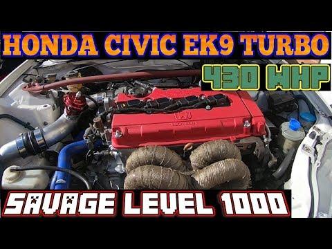 HONDA CIVIC TURBO EK9 430WHP MONSTER SAVAGE LEVEL 1000