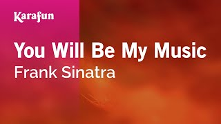 Karaoke You Will Be My Music - Frank Sinatra *
