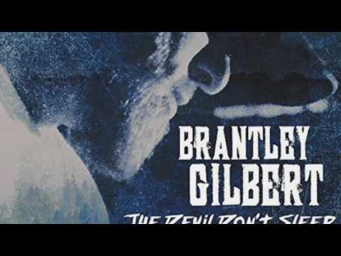 Brantley Gilbert - Devil Don't Sleep
