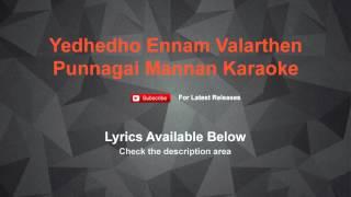 Yedhedho Ennam Valarthen Punnagai Mannan Karaoke