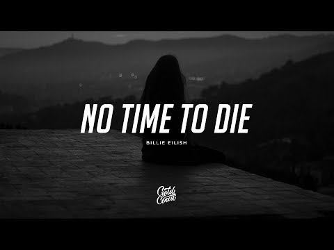 Billie Eilish - No Time To Die (Lyrics)
