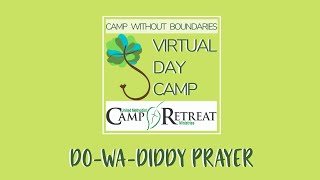 The Camp Lake Stephens staff teaches us in the Do Wa Diddy Prayer that they do at camp every morning. Comment your favorite camp prayer below!