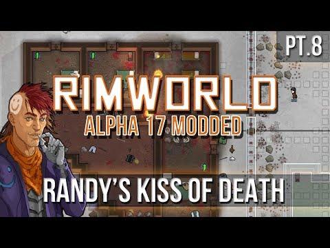 RIMWORLD - Randy's Kiss of Death [Pt.8] A17 Finale