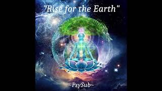 Rise for the Earth - *PsySub* - Mix Psybient /Psychill (2019)