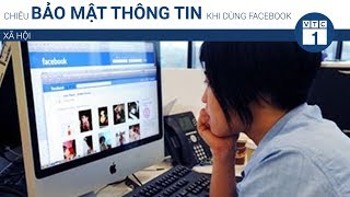 Chiêu bảo mật thông tin khi dùng Facebook  VTC1
