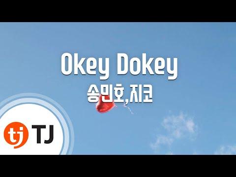 [TJ노래방] Okey Dokey - 송민호,지코 (Okey Dokey - Mino,Zico) / TJ Karaoke