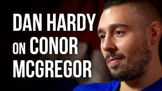 DAN HARDY on CONOR McGREGOR - UFC Breakdown