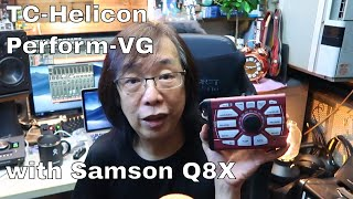 TC-Helicon Perform-VG with Samson Q8X