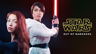 Star Wars Fan Film - Out of Darkness