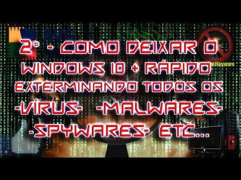 2# - Como Deixar o Windows 10 + Rápido - Exterminando Todos os Vírus, Malwares, Spywares, etc...