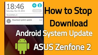 how to stop downloading android system update asus zenfone 2