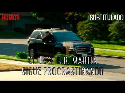 George R.R. Martin sigue procrastinando [HUMOR]