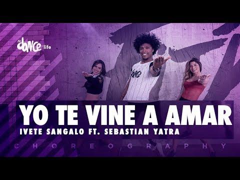 Yo Te Vine A Amar - Ivete Sangalo ft. Sebastian Yatra | FitDance Life (Coreografía) Dance Video