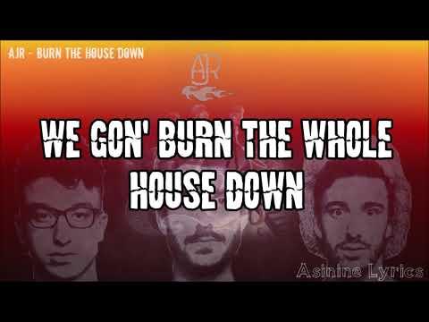 AJR - Burn the House Down [LYRICS VIDEO]