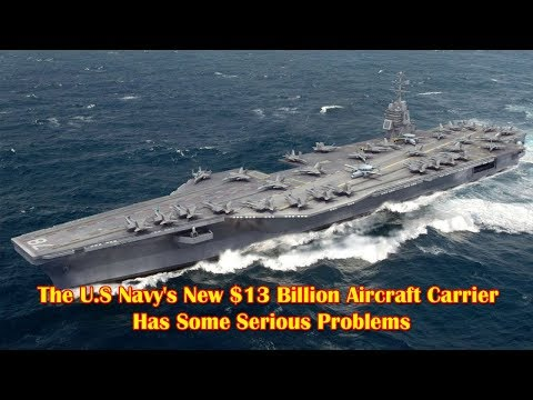 The U.S Navy's New $13 Billion Aircraft Carrier Has Some Serious Problems