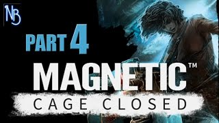 Magnetic Cage Closed Walkthrough Part 4 No Commentary