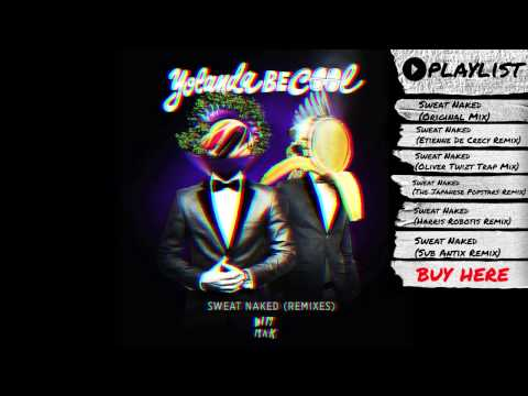 "Yolanda Be Cool - ""Sweat Naked (Single + Remixes)"" (Audio) | Dim Mak Records"