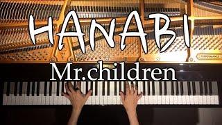 リクエスト頂きましたMr.childrenさんの『HANABI』を姉のCANACANAが弾い...