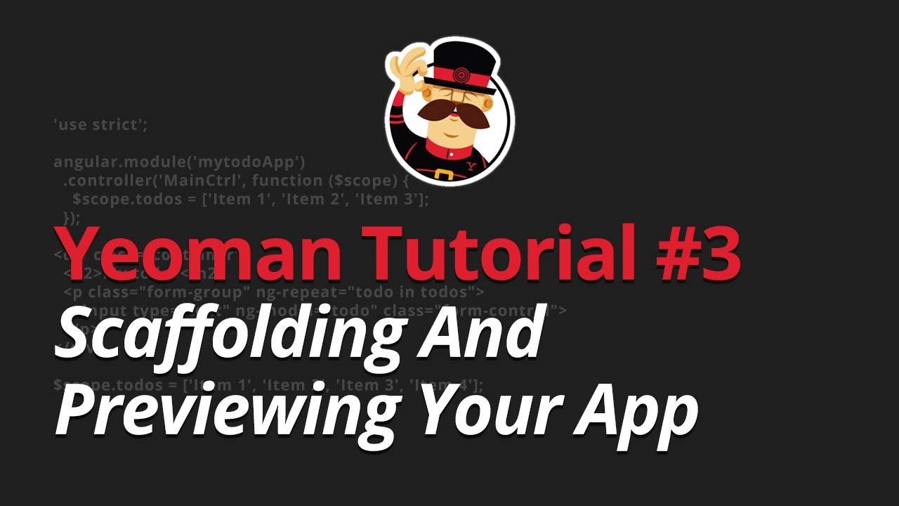 Yeoman Tutorial - #3 - Scaffolding And Previewing Your App