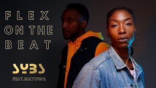 SYBS - Flex On The Beat feat. Mayowa (Official Video)