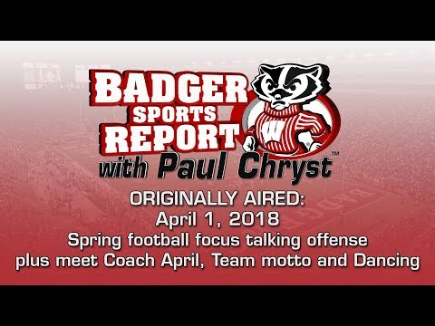 Badger Sports Report with Paul Chryst Week of 04/01/18
