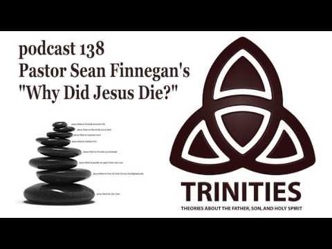 """Pastor Sean Finnegan's """"Why Did Jesus Die?"""" - trinities 138"""