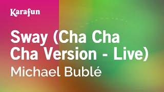 Karaoke Sway (Cha Cha Cha Version - Live) - Michael Bublé *