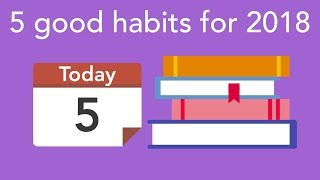 5 good habits for 2018