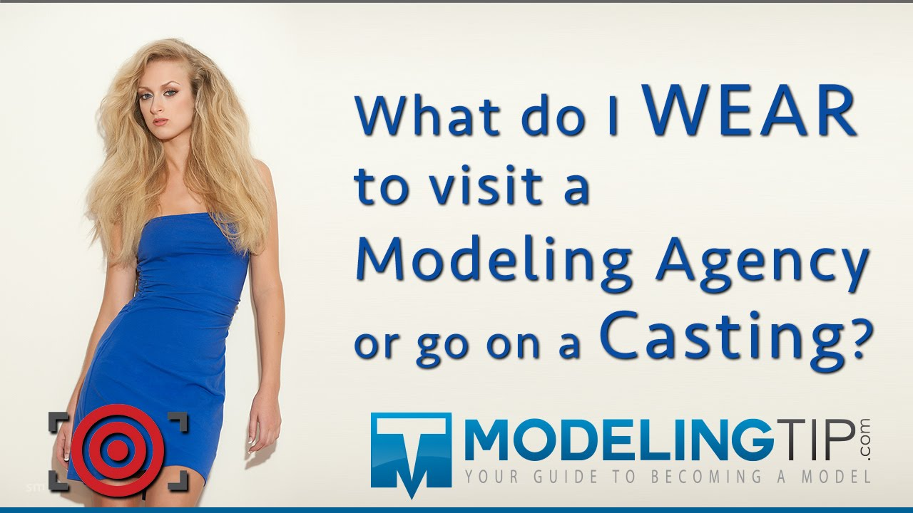 how to impress a modeling agency