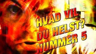 [DANISH] HVAD VIL DU HELST? NUMMER 5