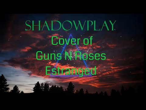 Shadowplay #Estranged#GunsNRoses#CoverSong)#shadowplay Visualizer Music Video
