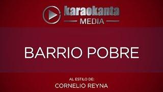 Karaokanta - Cornelio Reyna - Barrio pobre