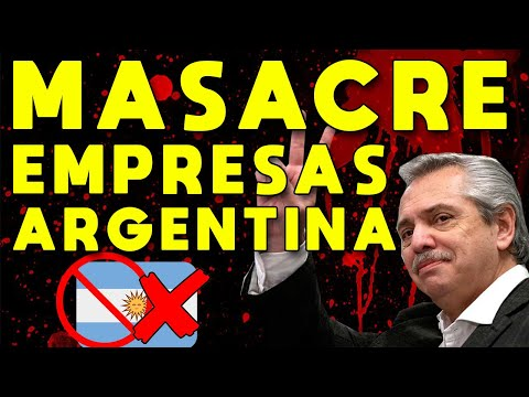 MASACRE DE EMPRESAS EN ARGENTINA: DESTRUCCIÓN ECONOMÍA | PEOR CRISIS ECONÓMICA ARGENTINA