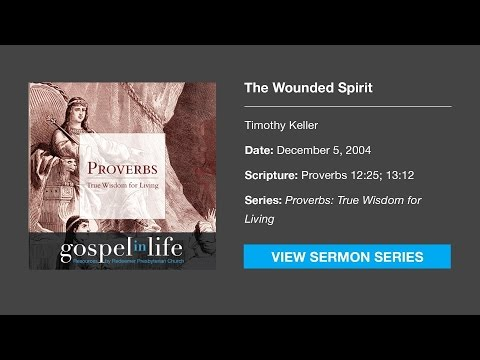 The Wounded Spirit – Timothy Keller [Sermon]