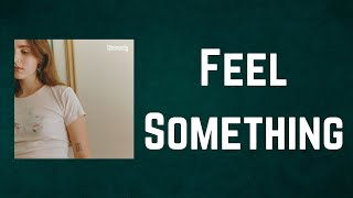 Clairo - Feel Something (Lyrics)